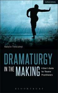 Dramaturgy in the Making with Katalin Trencsényi, Peter Eckersall, Bertie Ferdman